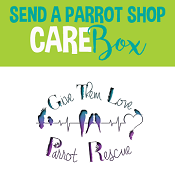Give Them Love Parrot Rescue - Care Box